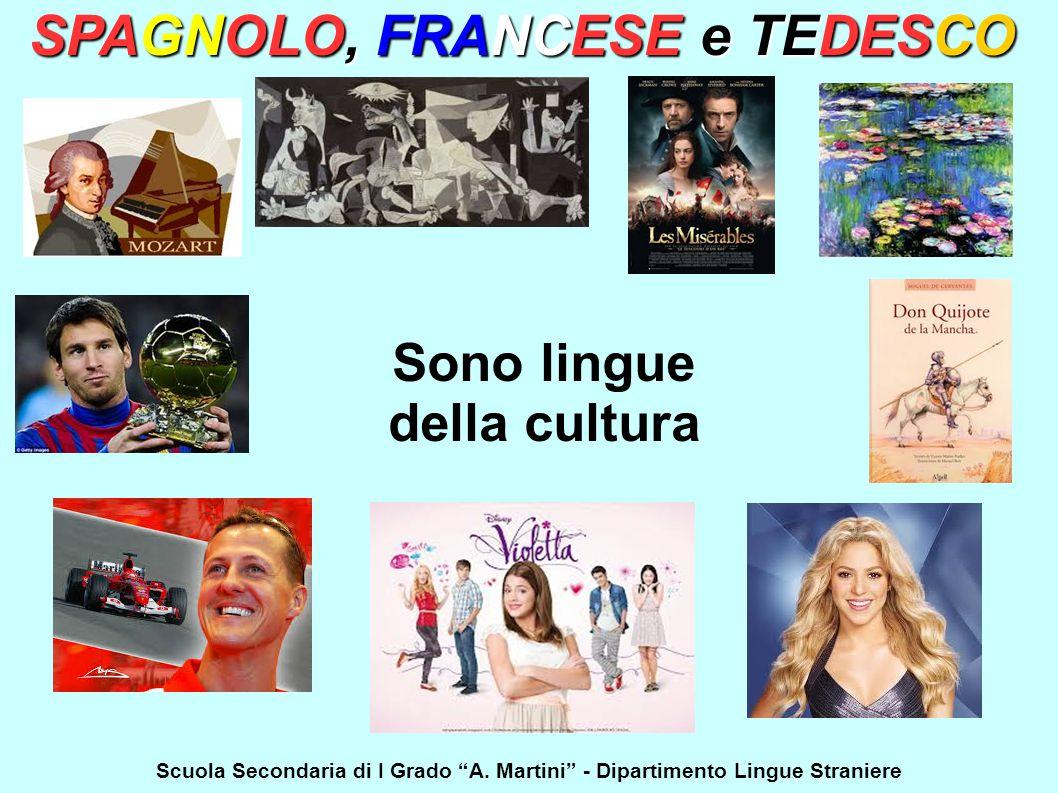 """Scuola Secondaria di I Grado """"A. Martini"""" - Dipartimento Lingue Straniere SPAGNOLO, FRANCESE e TEDESCO Sono lingue della cultura"""