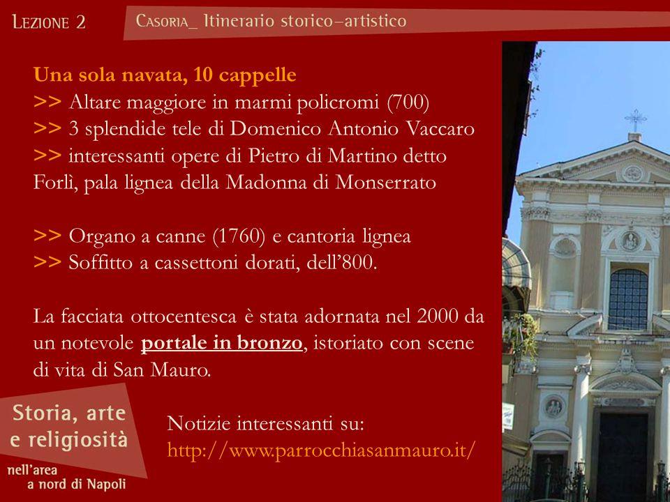 Una sola navata, 10 cappelle >> Altare maggiore in marmi policromi (700) >> 3 splendide tele di Domenico Antonio Vaccaro >> interessanti opere di Piet