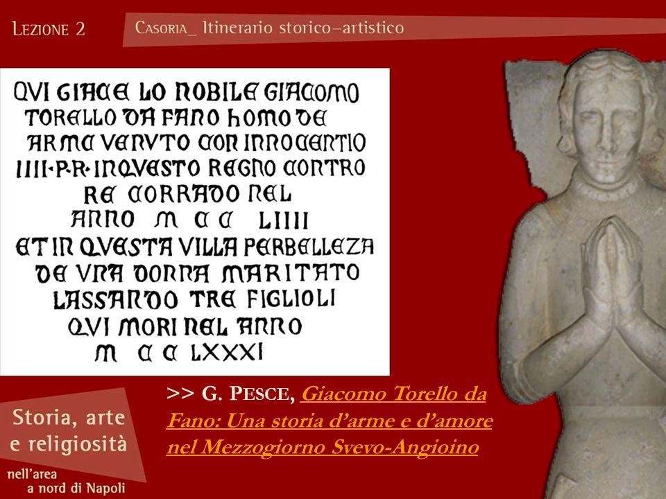 >> G. P ESCE, Giacomo Torello da Fano: Una storia d'arme e d'amore nel Mezzogiorno Svevo-Angioino
