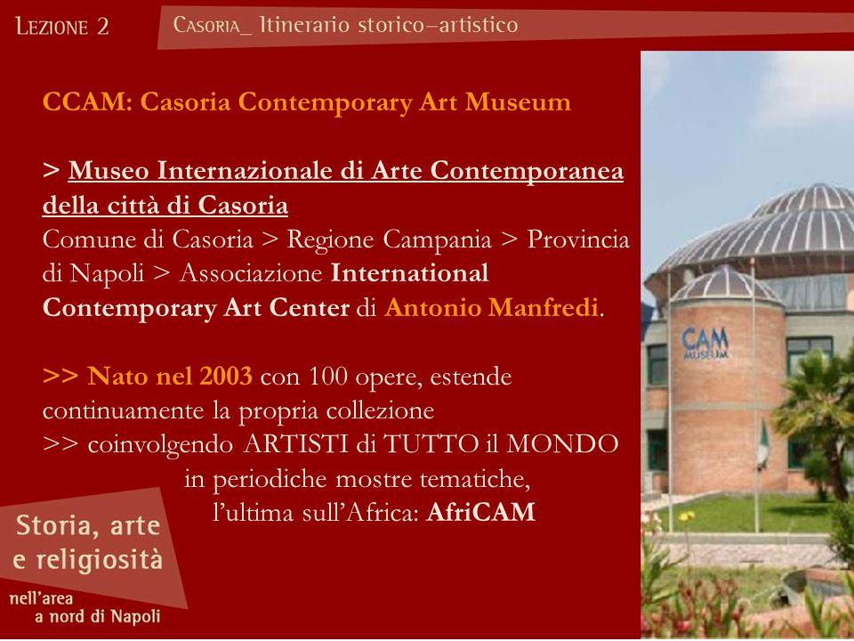 CCAM: Casoria Contemporary Art Museum > Museo Internazionale di Arte Contemporanea della città di Casoria Comune di Casoria > Regione Campania > Provincia di Napoli > Associazione International Contemporary Art Center di Antonio Manfredi.