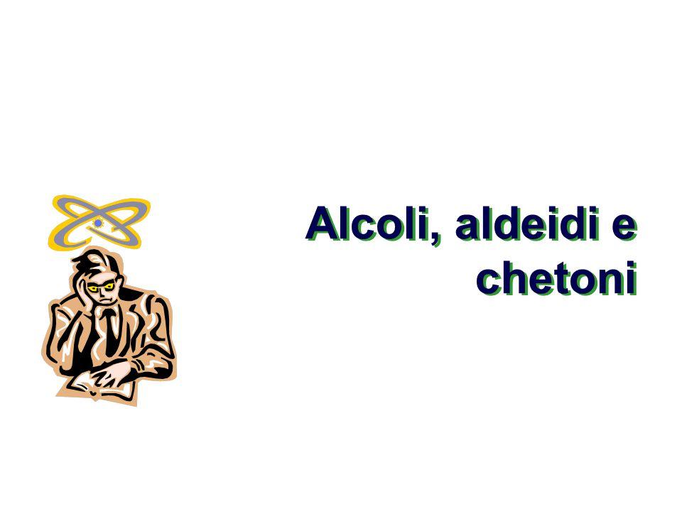 Alcoli, aldeidi e chetoni