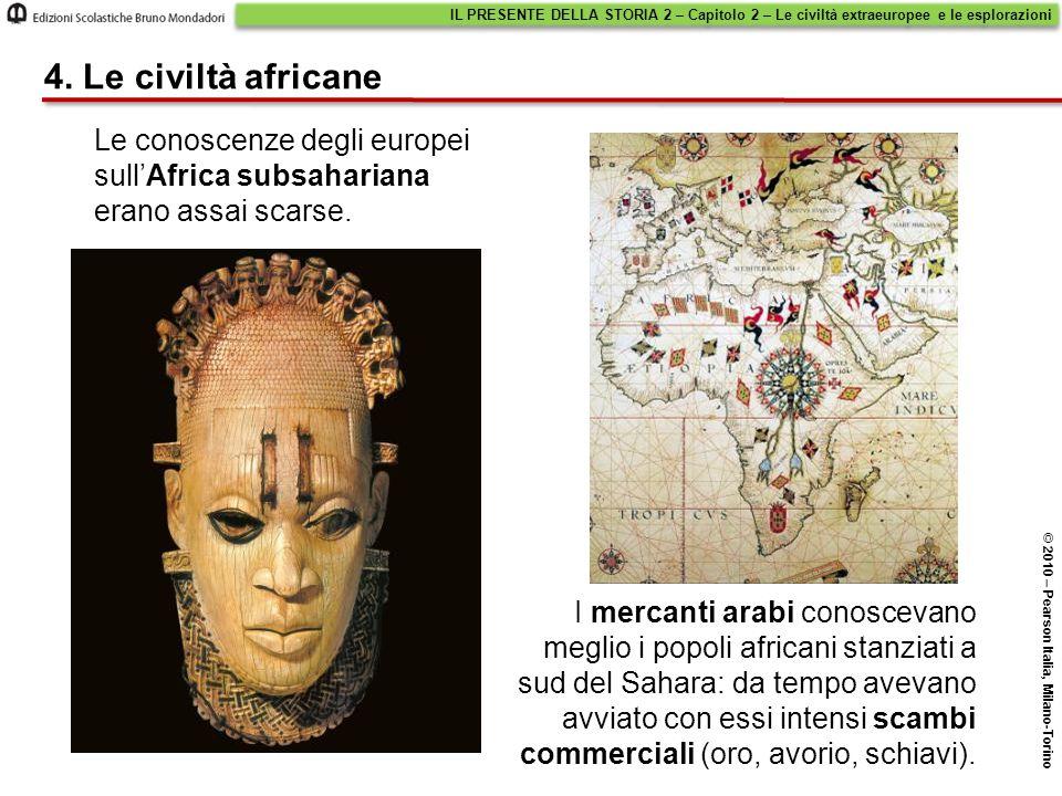 Le conoscenze degli europei sull'Africa subsahariana erano assai scarse. IL PRESENTE DELLA STORIA 2 – Capitolo 2 – Le civiltà extraeuropee e le esplor