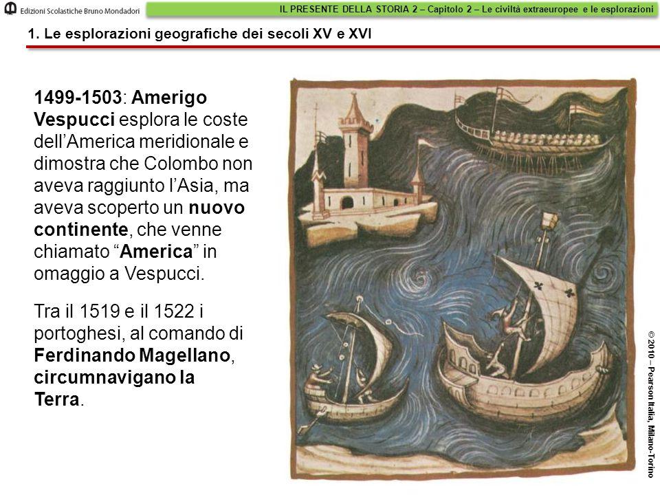 1499-1503: Amerigo Vespucci esplora le coste dell'America meridionale e dimostra che Colombo non aveva raggiunto l'Asia, ma aveva scoperto un nuovo co