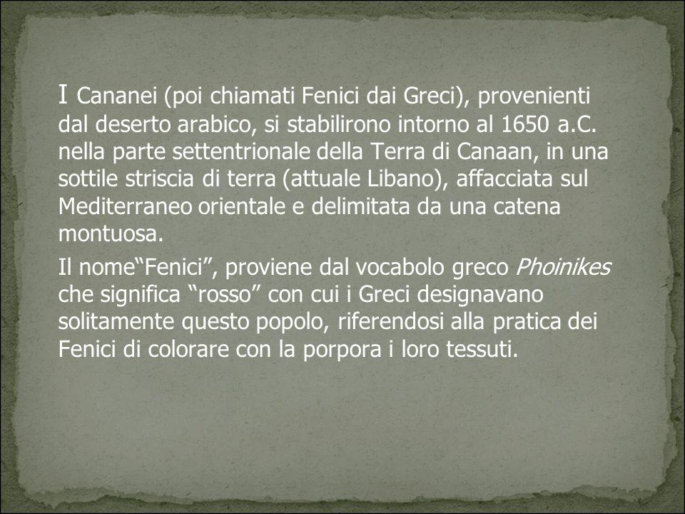 I Cananei (poi chiamati Fenici dai Greci), provenienti dal deserto arabico, si stabilirono intorno al 1650 a.C. nella parte settentrionale della Terra