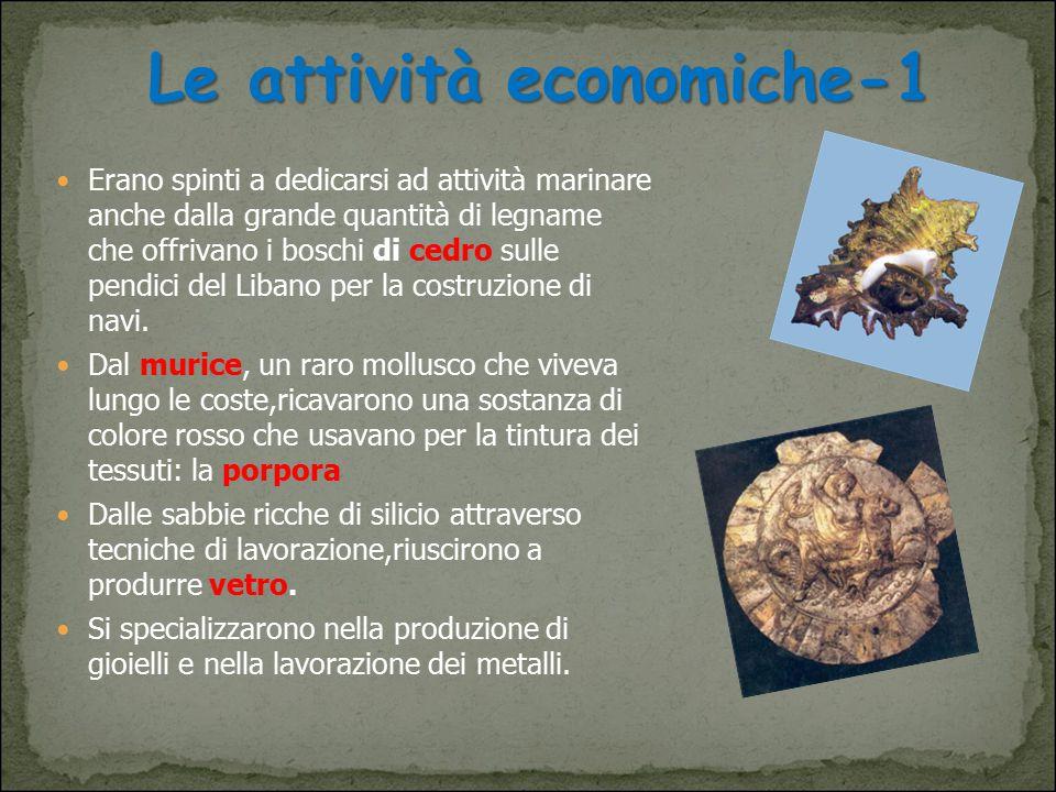 Erano spinti a dedicarsi ad attività marinare anche dalla grande quantità di legname che offrivano i boschi di cedro sulle pendici del Libano per la c
