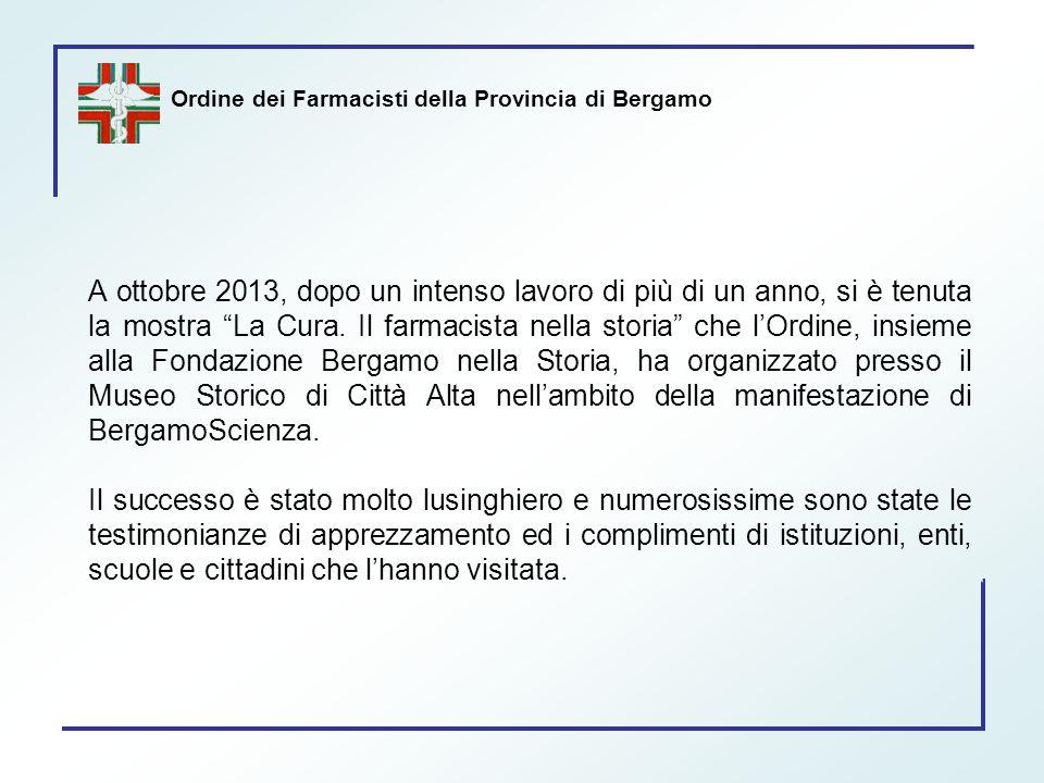 """Ordine dei Farmacisti della Provincia di Bergamo A ottobre 2013, dopo un intenso lavoro di più di un anno, si è tenuta la mostra """"La Cura. Il farmacis"""