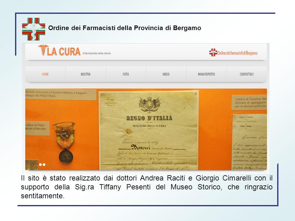 Ordine dei Farmacisti della Provincia di Bergamo Il sito è stato realizzato dai dottori Andrea Raciti e Giorgio Cimarelli con il supporto della Sig.ra
