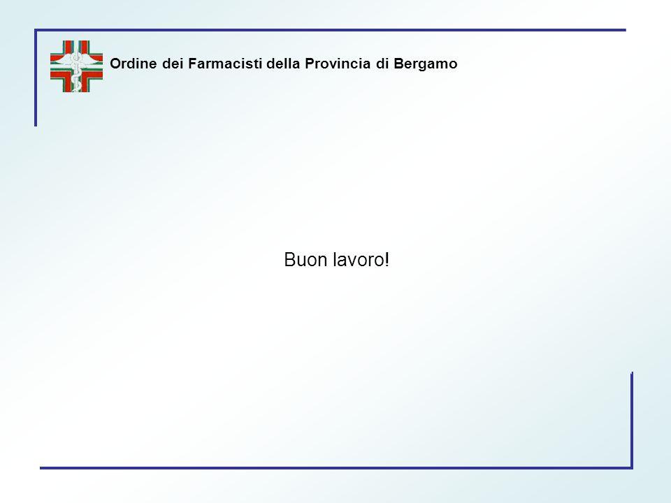 Ordine dei Farmacisti della Provincia di Bergamo Buon lavoro!