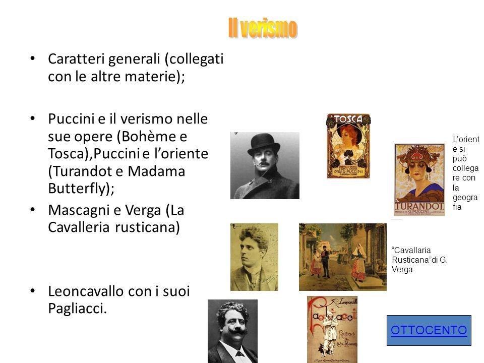 Caratteri generali (collegati con le altre materie); Puccini e il verismo nelle sue opere (Bohème e Tosca),Puccini e l'oriente (Turandot e Madama Butt