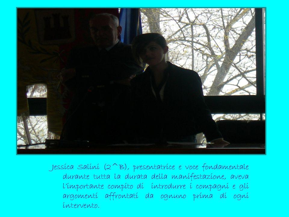 Jessica Salini (2^B), presentatrice e voce fondamentale durante tutta la durata della manifestazione, aveva l'importante compito di introdurre i compa
