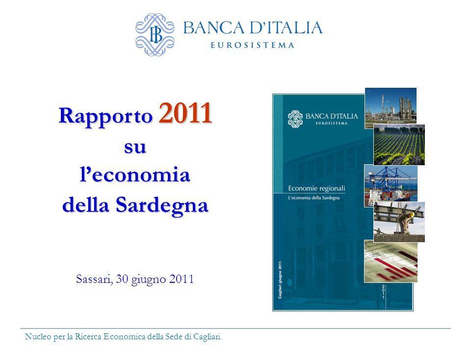 Rapporto 2011 sul'economia della Sardegna Sassari, 30 giugno 2011 Nucleo per la Ricerca Economica della Sede di Cagliari