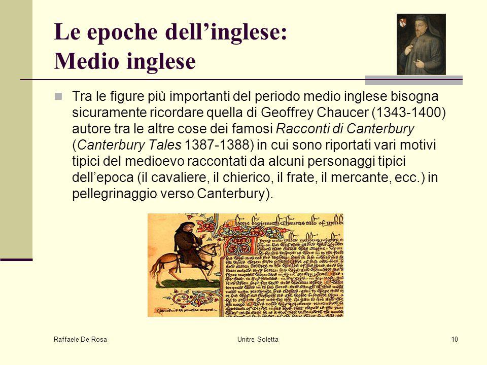 Raffaele De Rosa Unitre Soletta10 Le epoche dell'inglese: Medio inglese Tra le figure più importanti del periodo medio inglese bisogna sicuramente ric