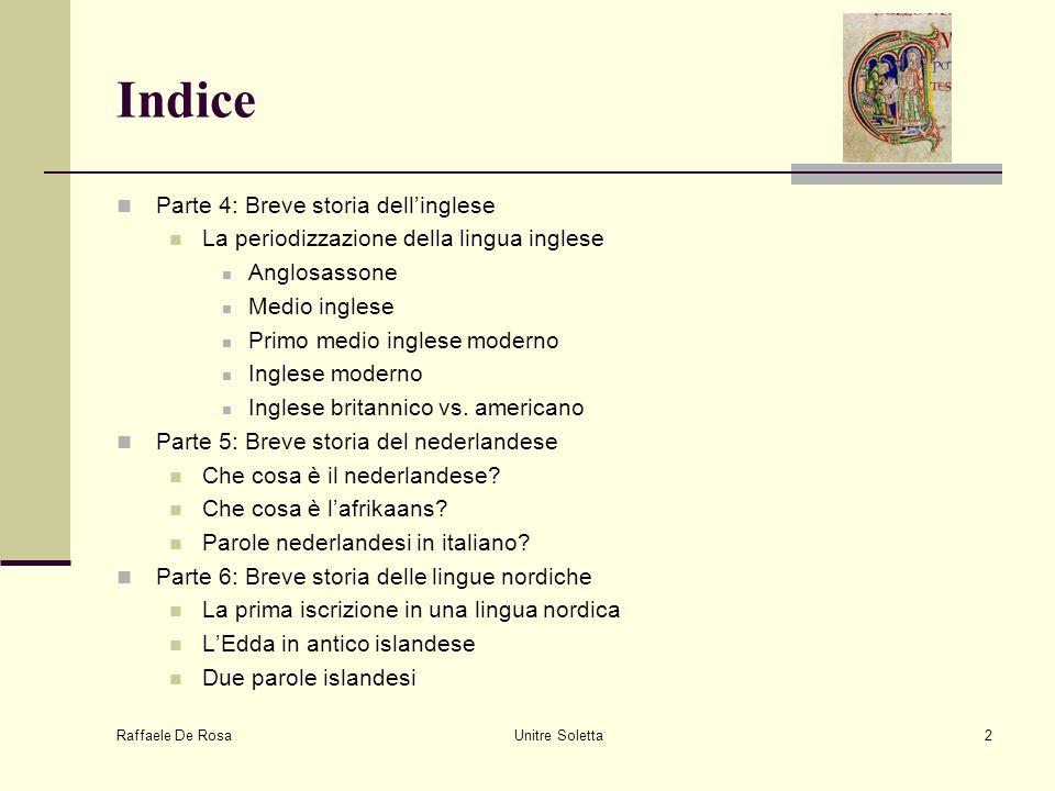Raffaele De Rosa Unitre Soletta2 Indice Parte 4: Breve storia dell'inglese La periodizzazione della lingua inglese Anglosassone Medio inglese Primo me