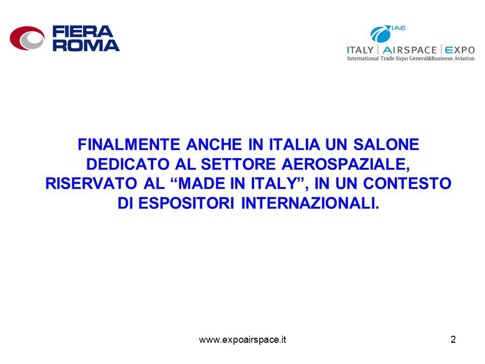 www.expoairspace.it3 HIGHLIGHTS DEL SETTORE SONO OLTRE 600 LE AZIENDE OPERANTI NEL SETTORE, DI CUI 120 CIRCA ADERENTI ALL'AIAD, FEDEREZIONE AZIENDE ITALIANE PER L'AEROSPAZIO, LA DIFESA E LA SICUREZZA.