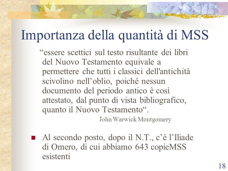 """18 Importanza della quantità di MSS """"essere scettici sul testo risultante dei libri del Nuovo Testamento equivale a permettere che tutti i classici de"""