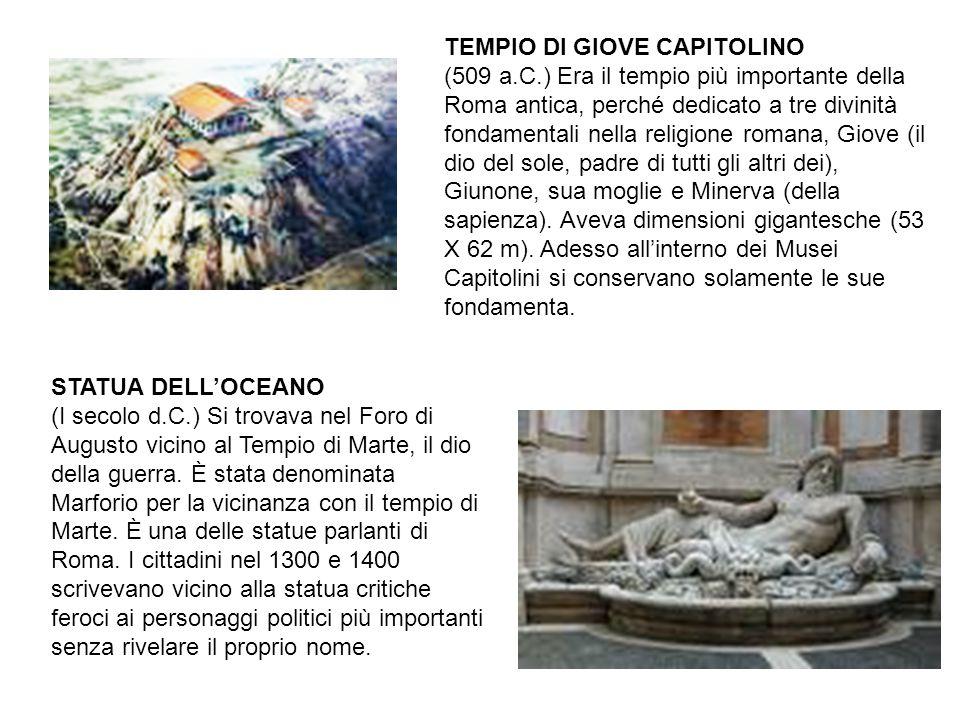 TEMPIO DI GIOVE CAPITOLINO (509 a.C.) Era il tempio più importante della Roma antica, perché dedicato a tre divinità fondamentali nella religione roma