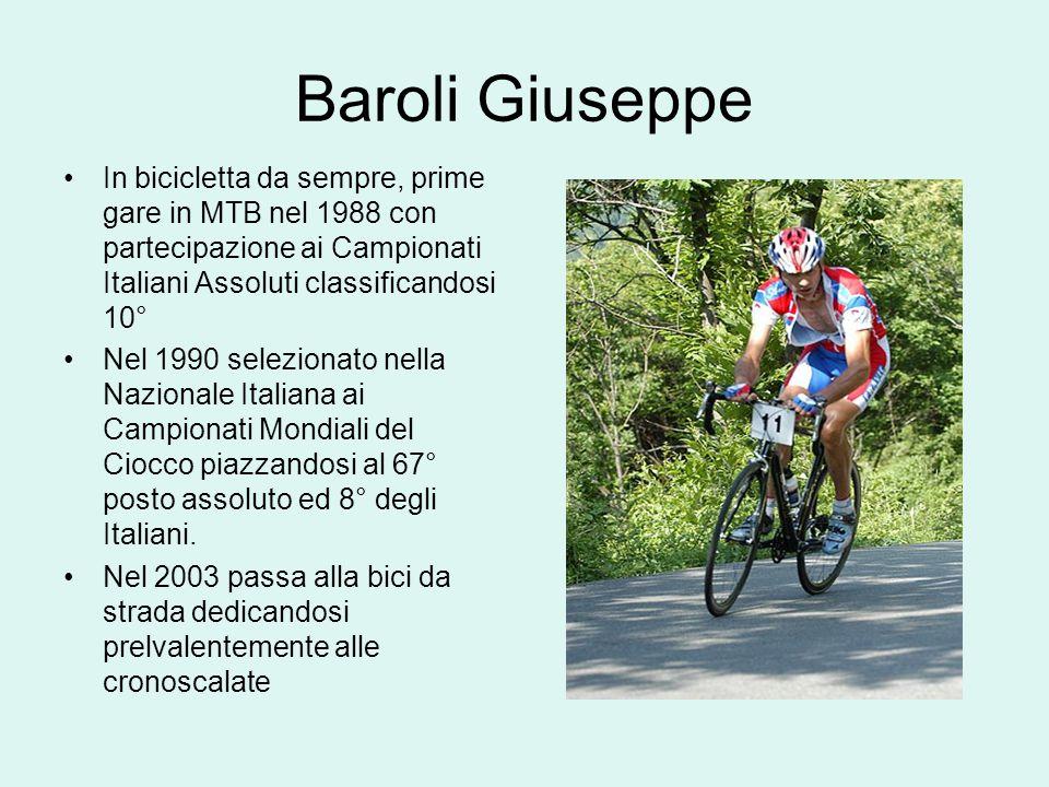 Baroli Giuseppe In bicicletta da sempre, prime gare in MTB nel 1988 con partecipazione ai Campionati Italiani Assoluti classificandosi 10° Nel 1990 se