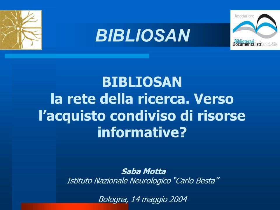 BIBLIOSAN la rete della ricerca. Verso l'acquisto condiviso di risorse informative.
