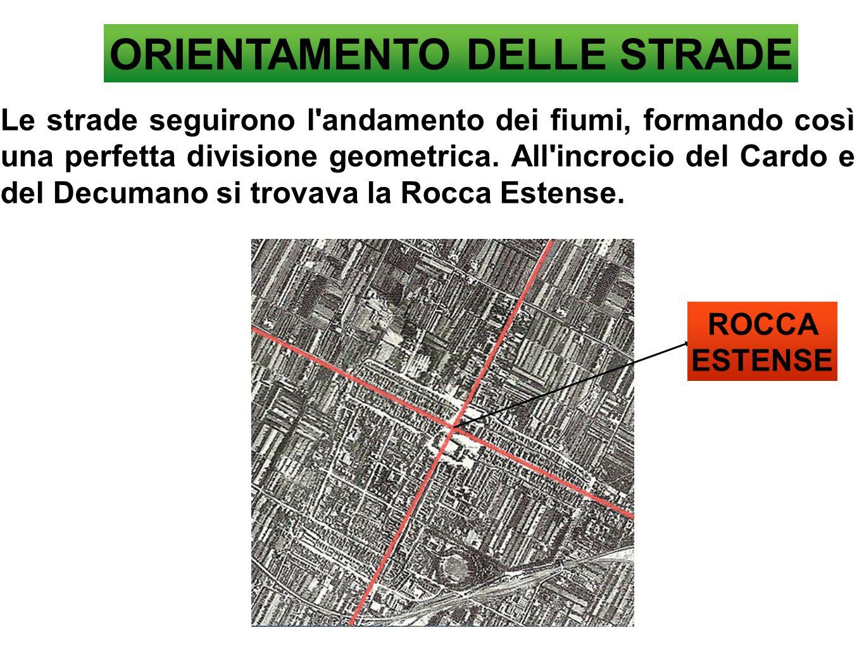 ORIENTAMENTO DELLE STRADE Le strade seguirono l'andamento dei fiumi, formando così una perfetta divisione geometrica. All'incrocio del Cardo e del Dec