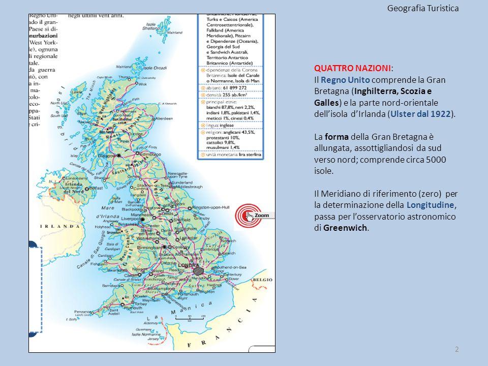 2 QUATTRO NAZIONI: Il Regno Unito comprende la Gran Bretagna (Inghilterra, Scozia e Galles) e la parte nord-orientale dell'isola d'Irlanda (Ulster dal