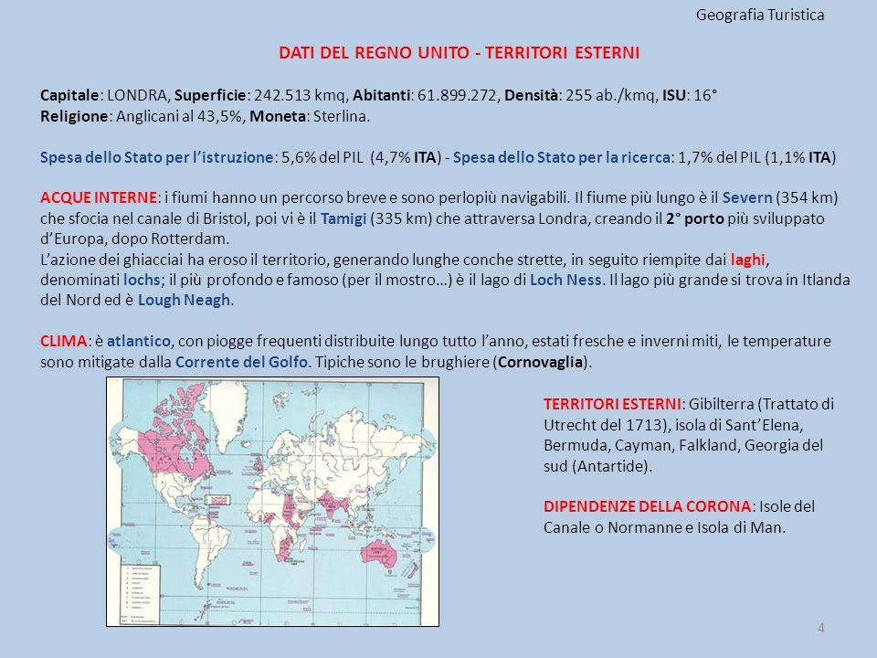 DATI DEL REGNO UNITO - TERRITORI ESTERNI Geografia Turistica 4 TERRITORI ESTERNI: Gibilterra (Trattato di Utrecht del 1713), isola di Sant'Elena, Berm