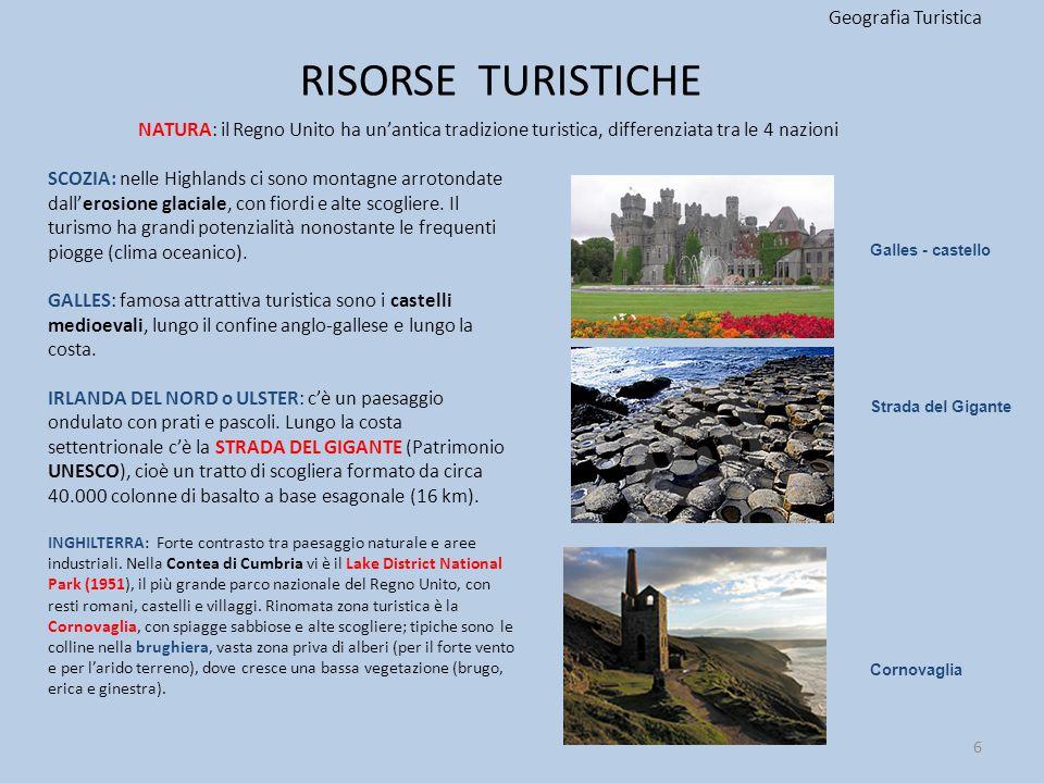 RISORSE TURISTICHE Geografia Turistica SCOZIA: nelle Highlands ci sono montagne arrotondate dall'erosione glaciale, con fiordi e alte scogliere. Il tu