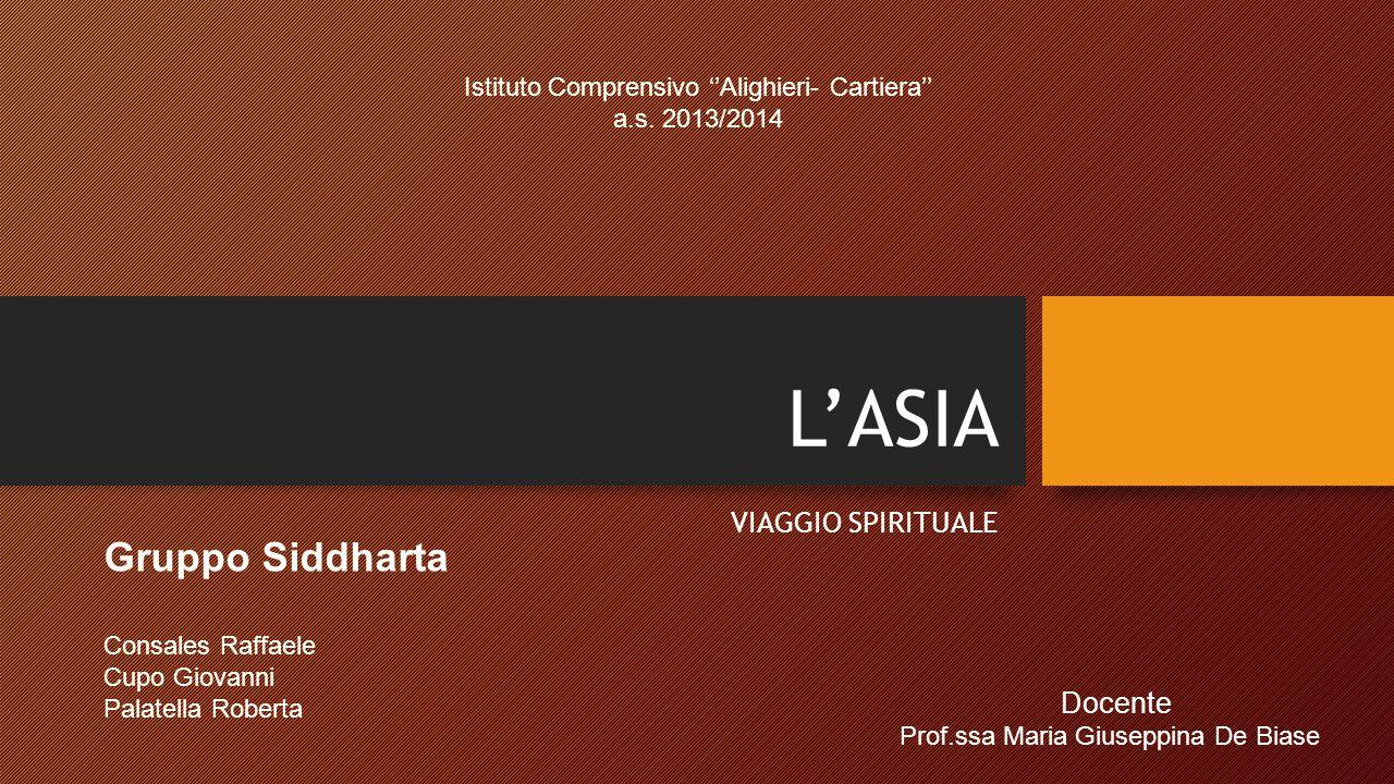 L'ASIA VIAGGIO SPIRITUALE Istituto Comprensivo ''Alighieri- Cartiera'' a.s.