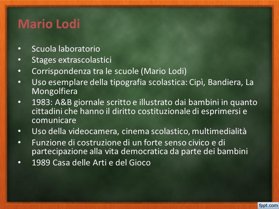 Mario Lodi Scuola laboratorio Stages extrascolastici Corrispondenza tra le scuole (Mario Lodi) Uso esemplare della tipografia scolastica: Cipì, Bandie