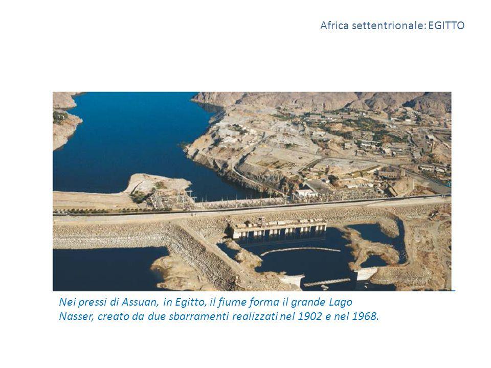 Africa settentrionale: EGITTO Nei pressi di Assuan, in Egitto, il fiume forma il grande Lago Nasser, creato da due sbarramenti realizzati nel 1902 e n