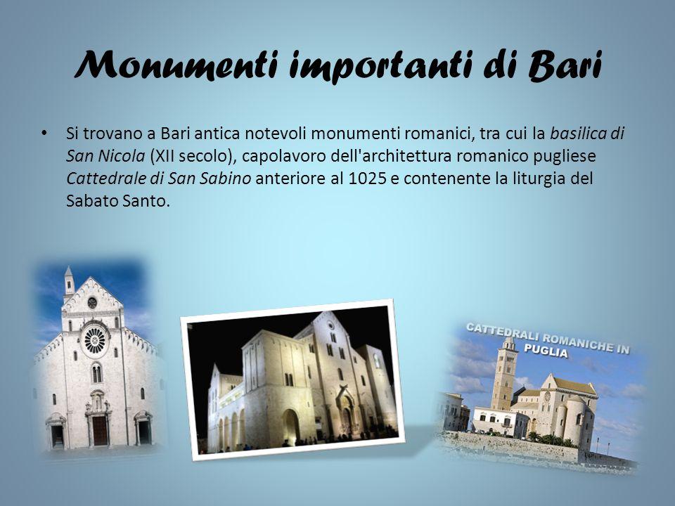 Monumenti importanti di Bari Si trovano a Bari antica notevoli monumenti romanici, tra cui la basilica di San Nicola (XII secolo), capolavoro dell architettura romanico pugliese Cattedrale di San Sabino anteriore al 1025 e contenente la liturgia del Sabato Santo.