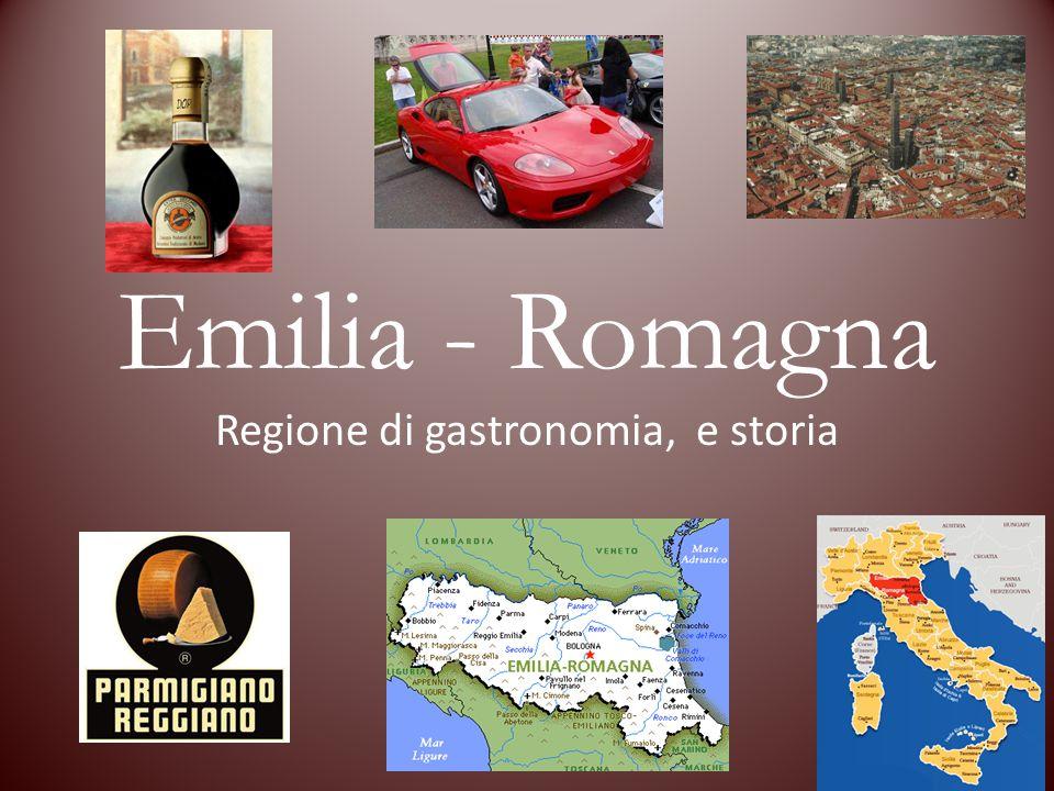 Emilia - Romagna Regione di gastronomia, e storia