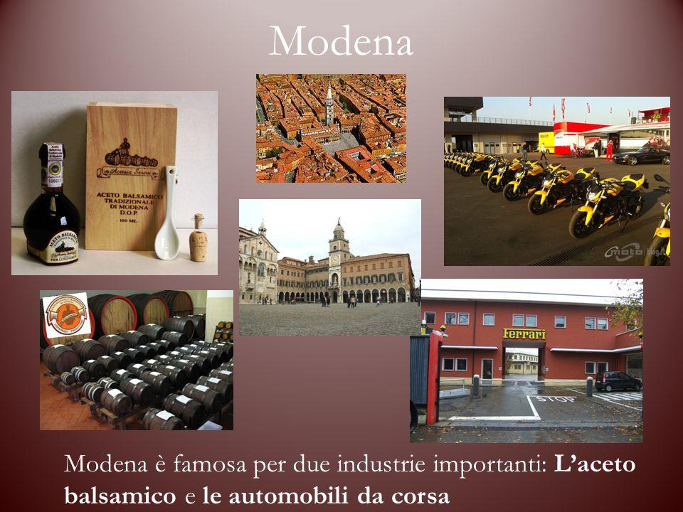 Modena Modena è famosa per due industrie importanti: L'aceto balsamico e le automobili da corsa