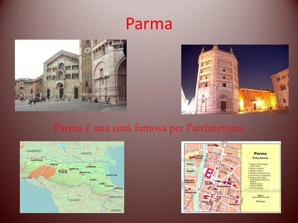 Parma Parma è una città famosa per l'architettura…