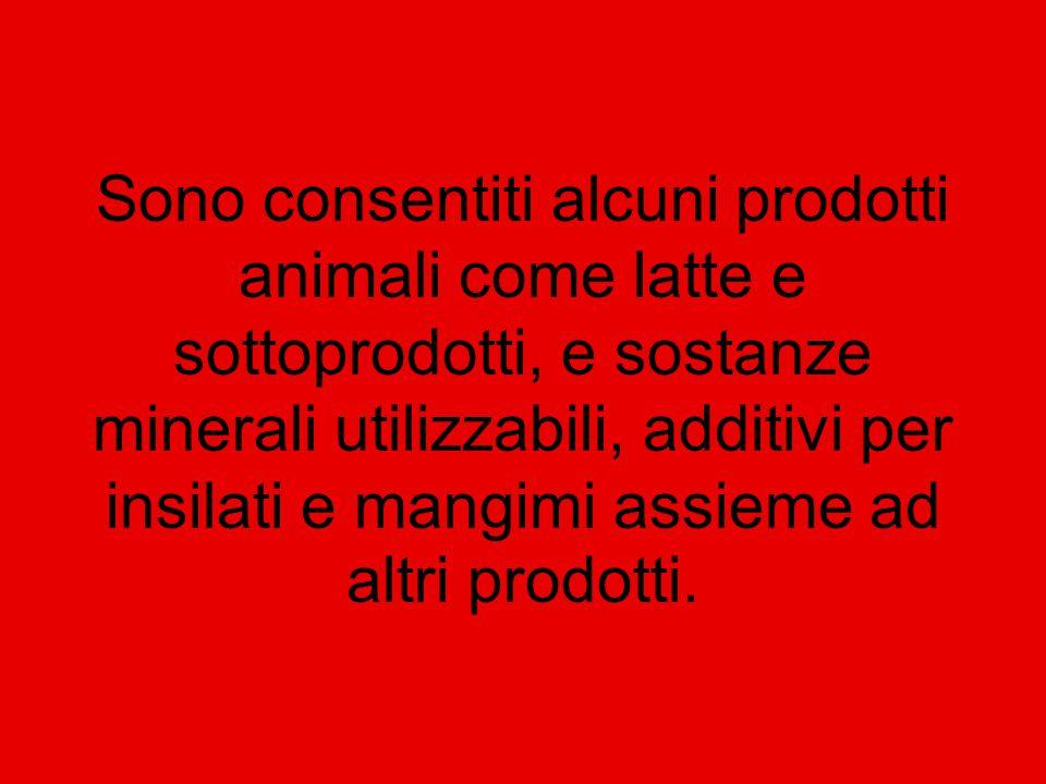 Sono consentiti alcuni prodotti animali come latte e sottoprodotti, e sostanze minerali utilizzabili, additivi per insilati e mangimi assieme ad altri prodotti.