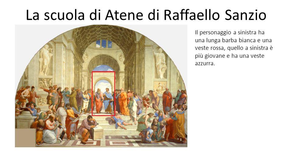 La scuola di Atene di Raffaello Sanzio Il personaggio a sinistra ha una lunga barba bianca e una veste rossa, quello a sinistra è più giovane e ha una