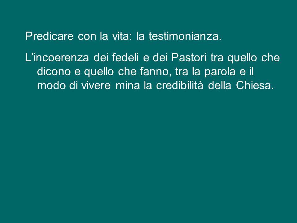 Mi viene in mente adesso un consiglio che san Francesco d'Assisi dava ai suoi fratelli: predicate il Vangelo e, se fosse necessario, anche con le paro