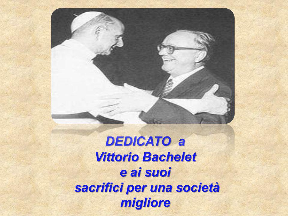 DEDICATO a Vittorio Bachelet e ai suoi sacrifici per una società migliore