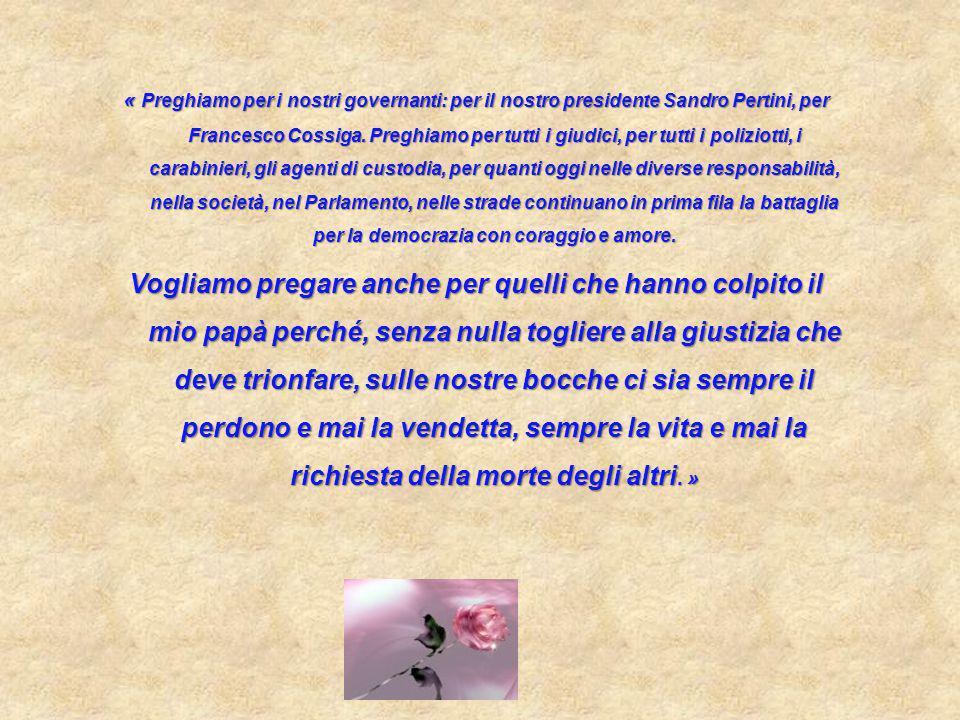 « Preghiamo per i nostri governanti: per il nostro presidente Sandro Pertini, per Francesco Cossiga.