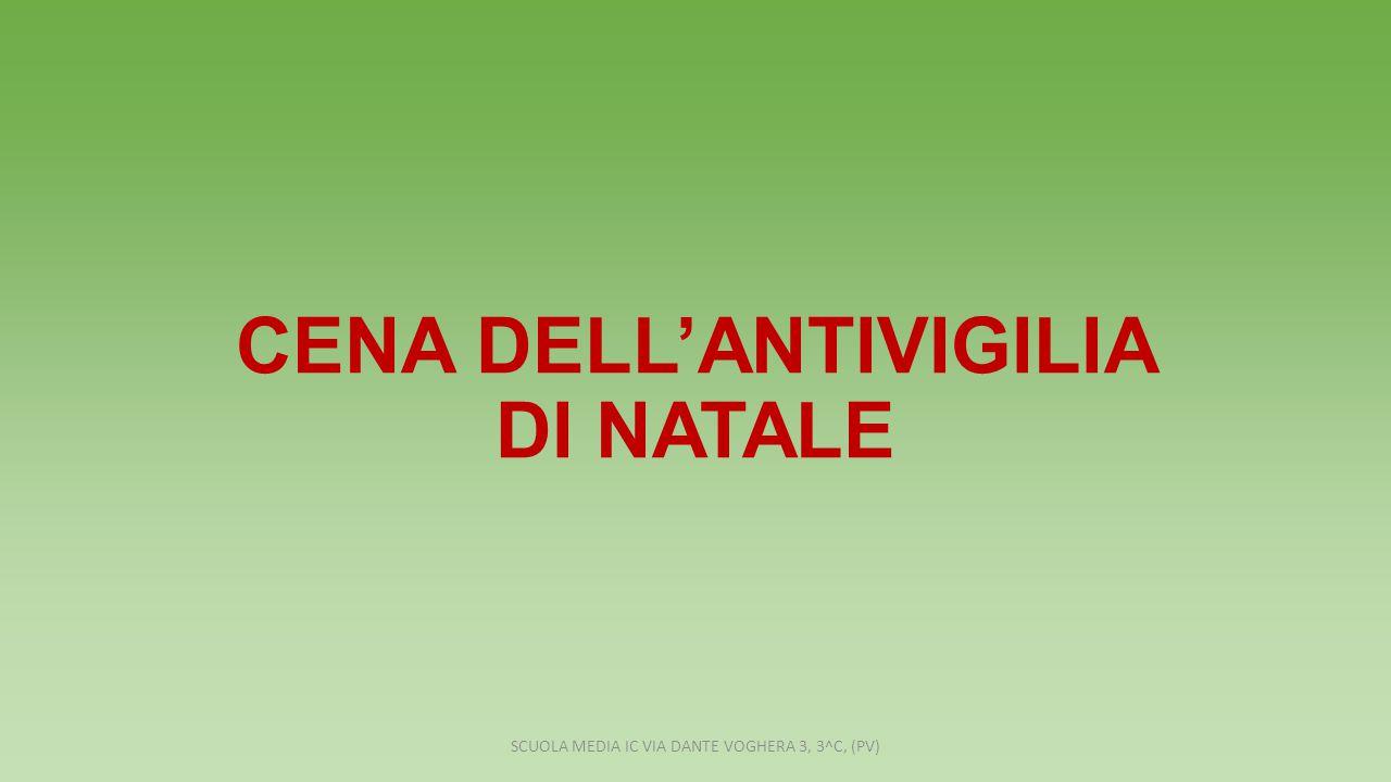 CENA DELL'ANTIVIGILIA DI NATALE SCUOLA MEDIA IC VIA DANTE VOGHERA 3, 3^C, (PV)