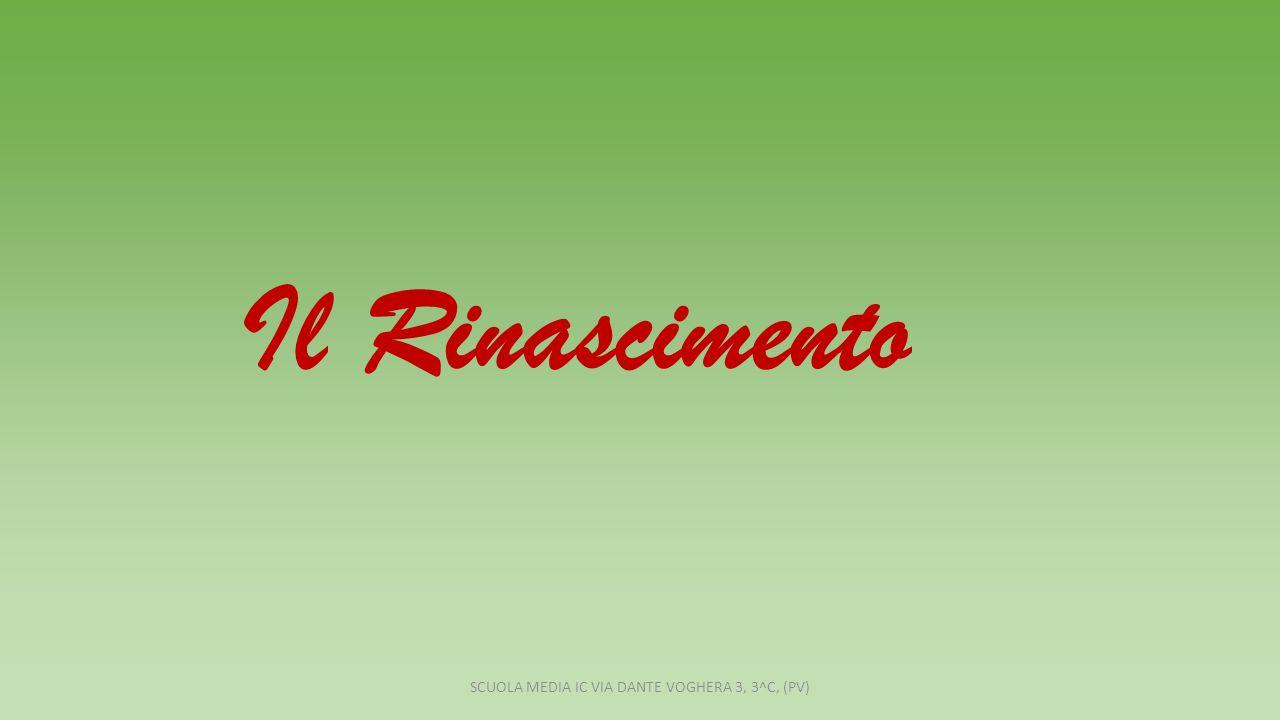Il Rinascimento SCUOLA MEDIA IC VIA DANTE VOGHERA 3, 3^C, (PV)