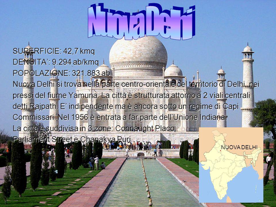 SUPERFICIE: 42,7 kmq DENSITA': 9.294 ab/kmq POPOLAZIONE: 321.883 ab Nuova Delhi si trova nella parte centro-orientale del territorio di Delhi, nei pre