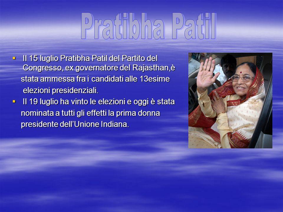  Il 15 luglio Pratibha Patil del Partito del Congresso, ex governatore del Rajasthan,è stata ammessa fra i candidati alle 13esime stata ammessa fra i