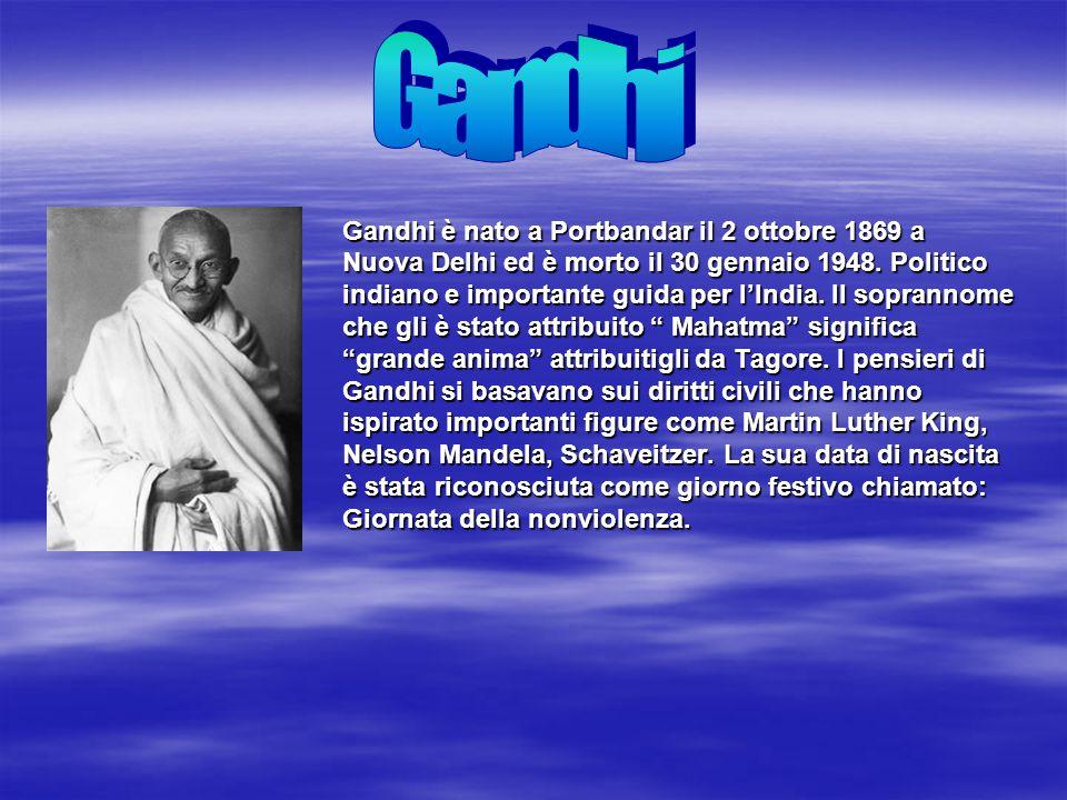 Gandhi è nato a Portbandar il 2 ottobre 1869 a Nuova Delhi ed è morto il 30 gennaio 1948. Politico indiano e importante guida per l'India. Il sopranno