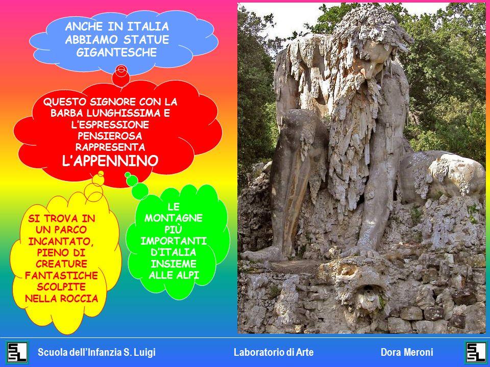 Scuola dell'Infanzia S. LuigiLaboratorio di ArteDora Meroni IN QUESTE SCULTURE ENORMI SONO RAPPRESENTATE SOLO LE TESTE. MA SONO GIGANTESCHE!! GUARDA C