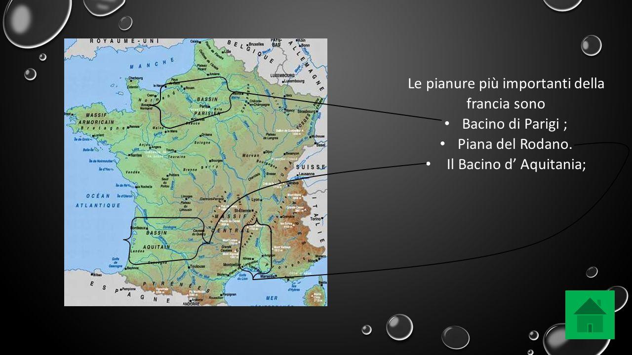 Le pianure più importanti della francia sono Bacino di Parigi ; Piana del Rodano. Il Bacino d' Aquitania;