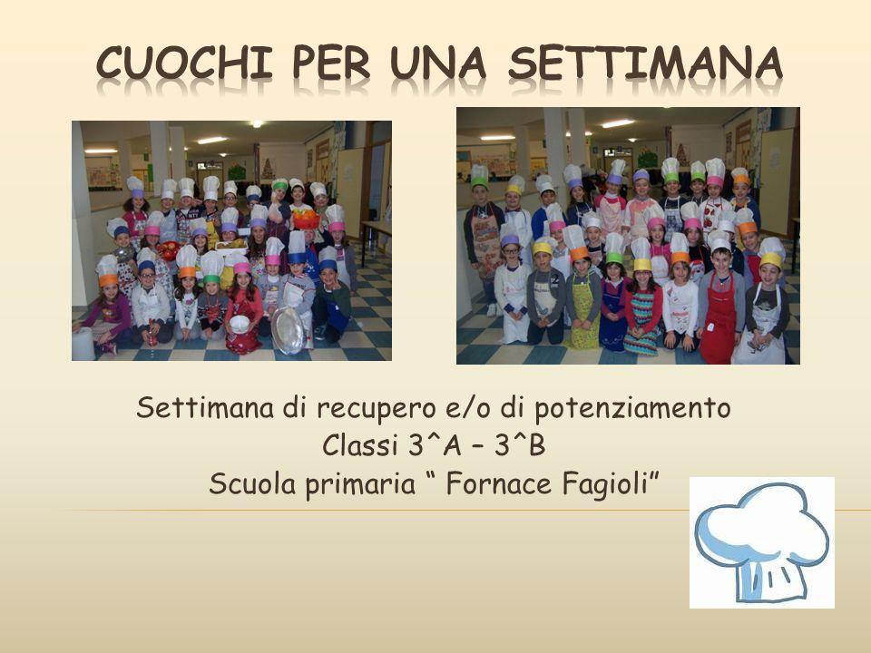 """Settimana di recupero e/o di potenziamento Classi 3^A – 3^B Scuola primaria """" Fornace Fagioli"""""""