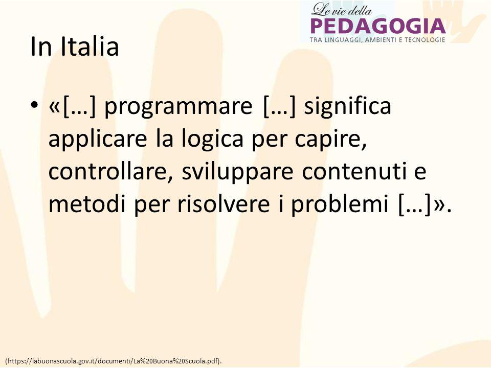 In Italia «[…] programmare […] significa applicare la logica per capire, controllare, sviluppare contenuti e metodi per risolvere i problemi […]». (ht