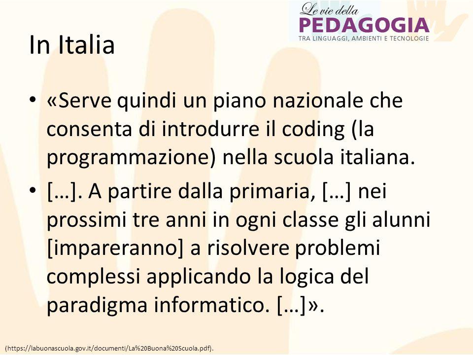 In Italia «Serve quindi un piano nazionale che consenta di introdurre il coding (la programmazione) nella scuola italiana. […]. A partire dalla primar