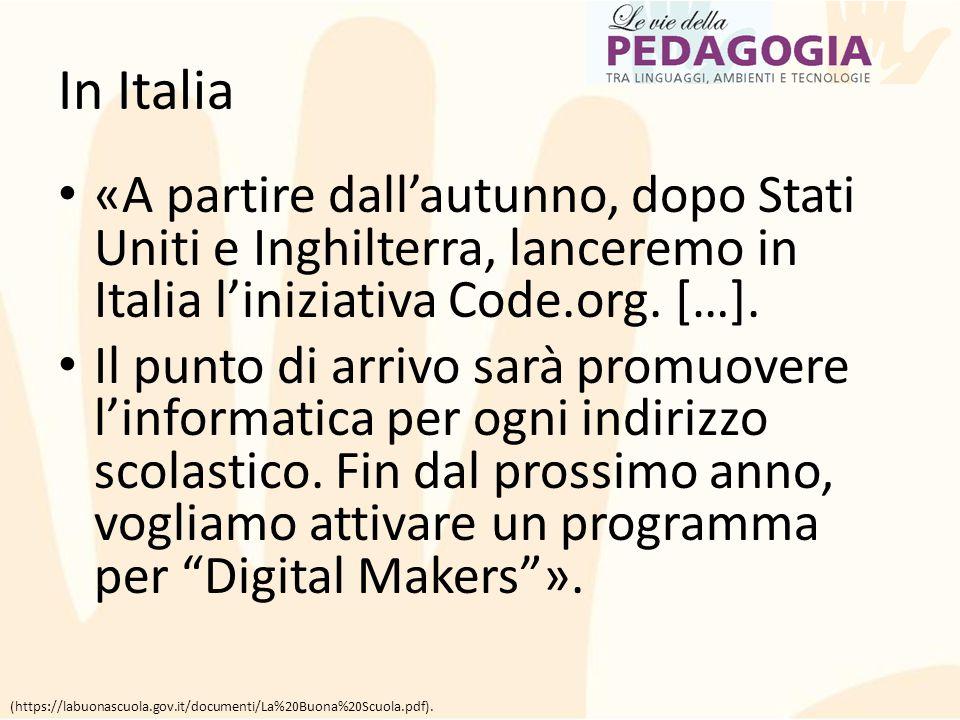 In Italia «A partire dall'autunno, dopo Stati Uniti e Inghilterra, lanceremo in Italia l'iniziativa Code.org. […]. Il punto di arrivo sarà promuovere