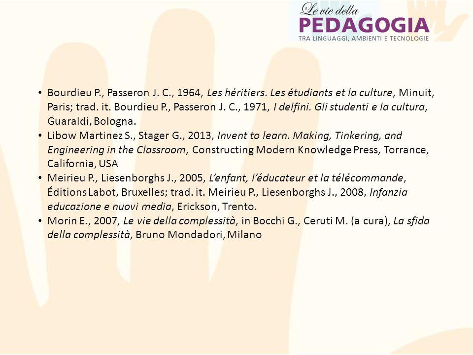Bourdieu P., Passeron J. C., 1964, Les héritiers. Les étudiants et la culture, Minuit, Paris; trad. it. Bourdieu P., Passeron J. C., 1971, I delfini.